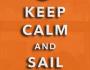 Keep Calm and SailOn